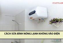 cách sửa bình nóng lạnh không vào điện